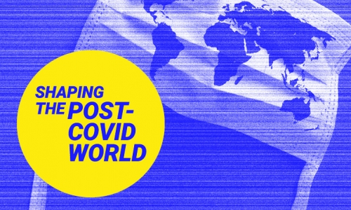 Shaping the Post-COVID World